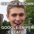 George Brown Google Sniper